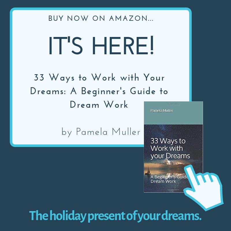 33 Ways to Work with your Dreams- A Beginner's Guide to Dream Work by Pamela Muller