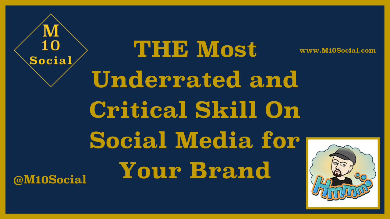 THE Most Underrated and Critical Skill For Successful Social Media for Your Brand.png