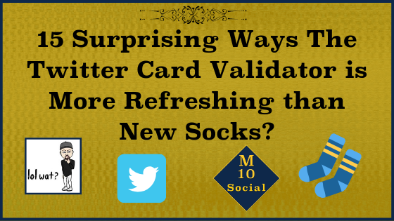 15 Surprising Ways The Twitter Card Validator is More Refreshing than New Socks_ blog.png