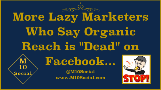 More Lazy Marketers Who Say Organic Reach is _Dead_ on Facebook... blog.png