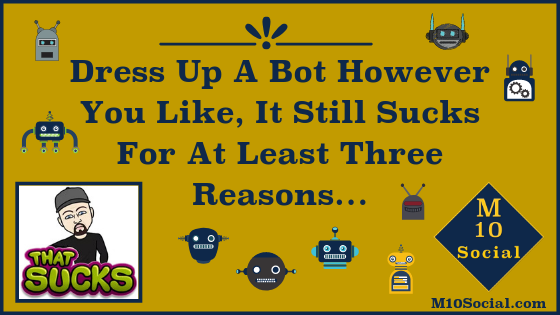 Dress Up A Bot However You Like, It Still Sucks For At Least Three Reasons… blog.png