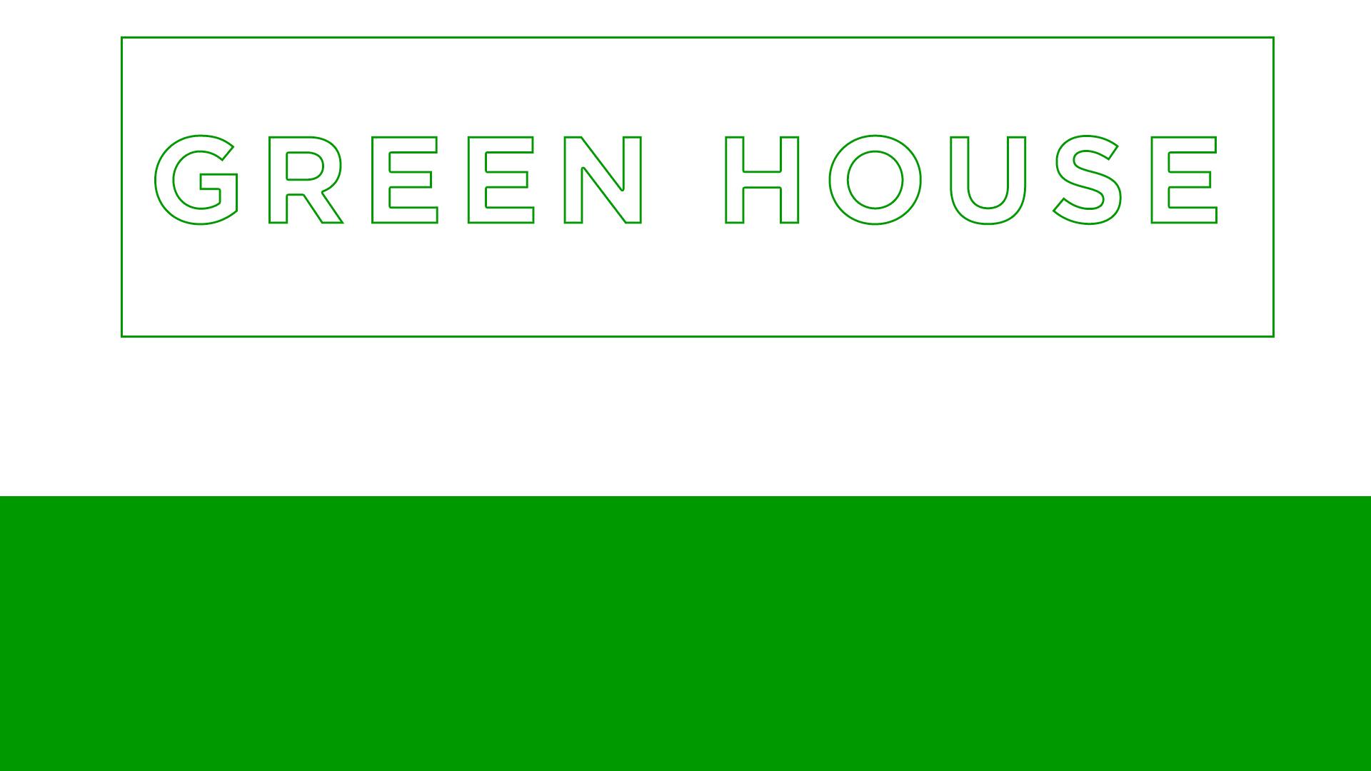 Green House Banner.jpg