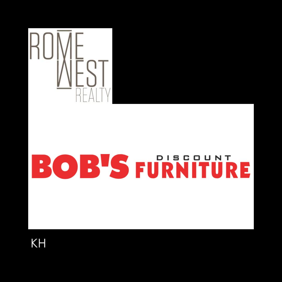 BOB'S DISCOUNT FURNITURE:  https://www.mybobs.com/   KENNEDY HUNT PC:  https://kennedyhuntlaw.com/   ROME WEST REALTY:  http://www.romewestrealtyllc.com/
