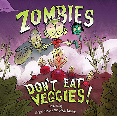 ZOMBIES DON'T EAT VEGGIES!.jpg