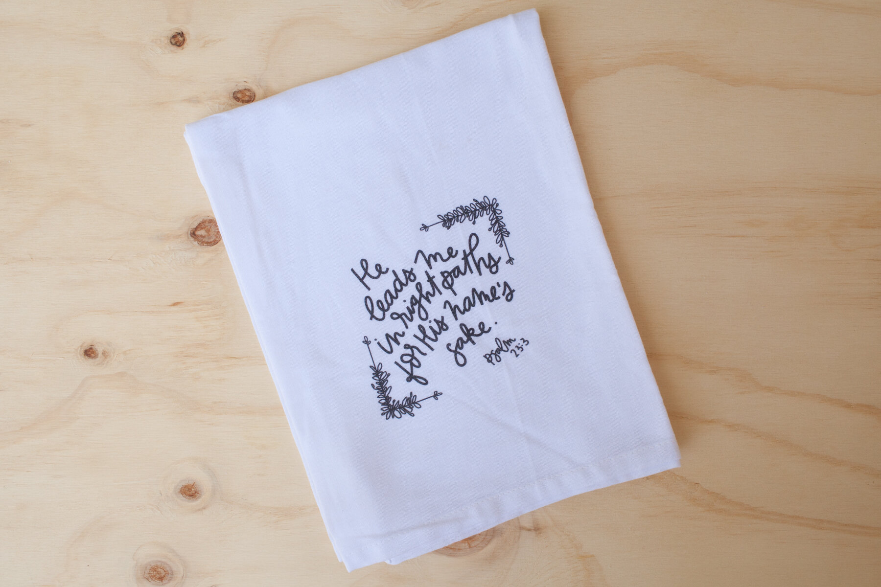 """A tangible reminder that God has a reason behind and purpose for the path He has placed you on.  """"He Leads Me Tea Towel"""""""