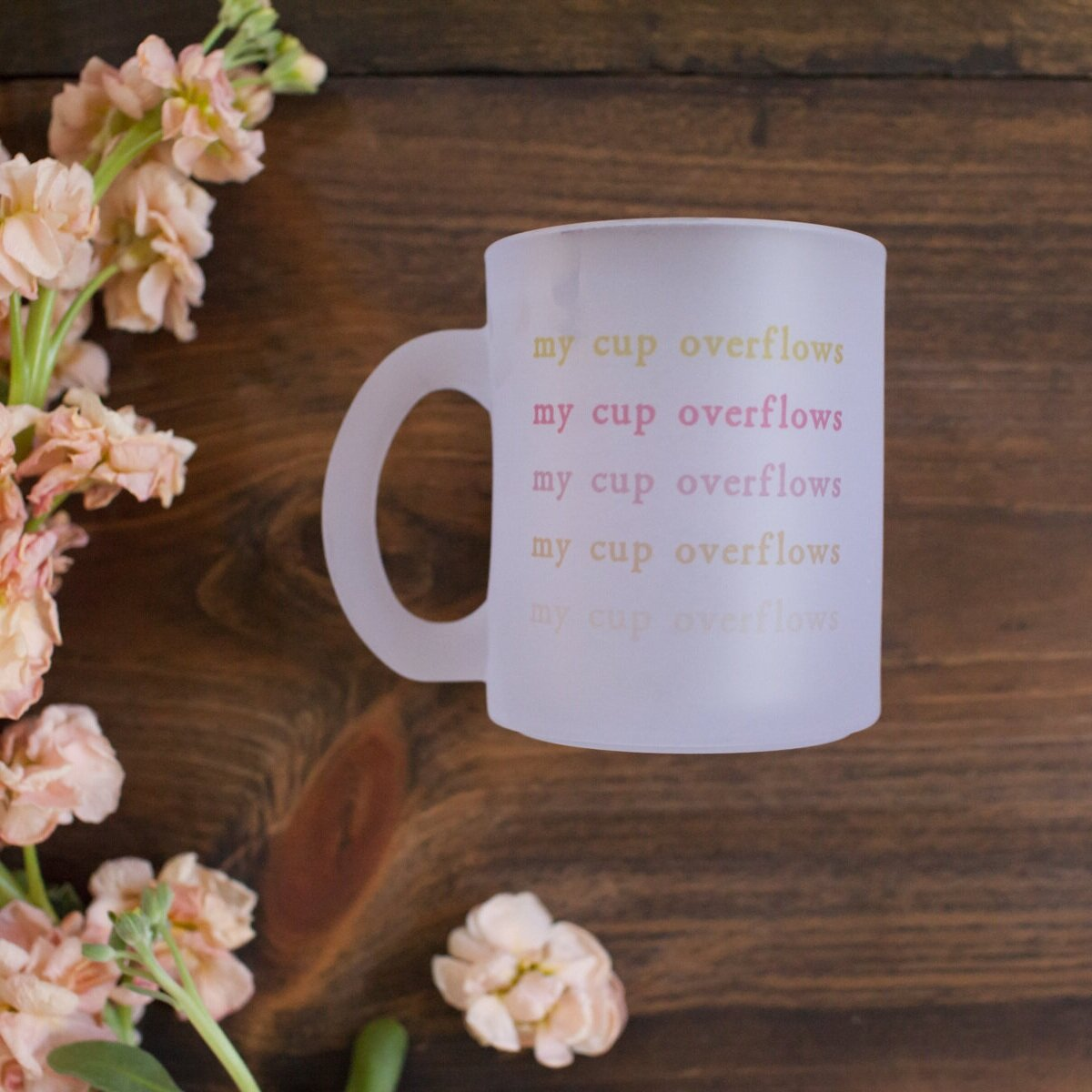 """Today, lean into the Father's love and allow him to anoint your head with oil, to fill your cup until it overflows.  """"My Cup Overflows Mug"""""""