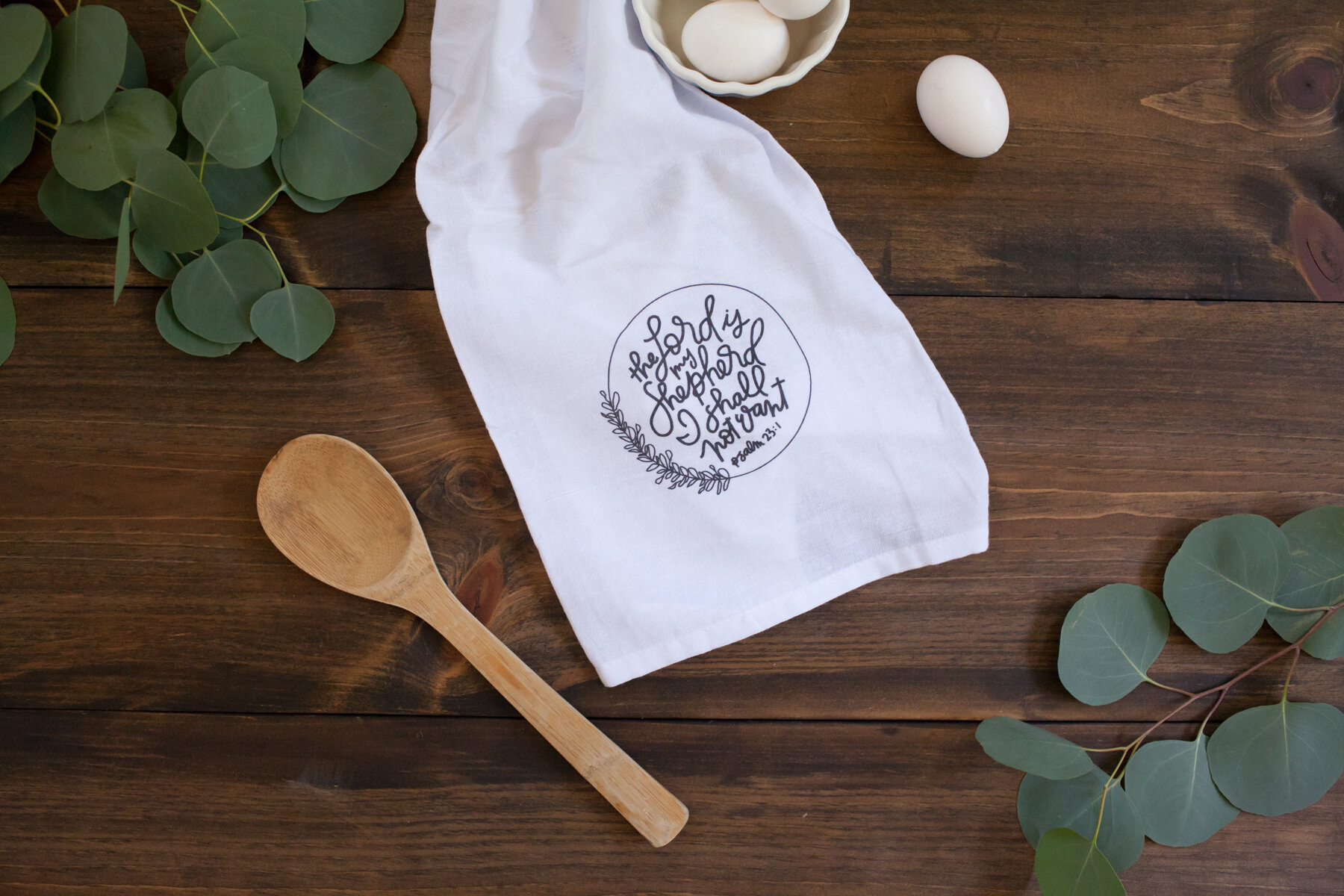 """As this stunning, flour sack tea towel hangs off your oven handle, may the truth of its words seep into your soul. """" I Shall Not Want Tea Towel """""""