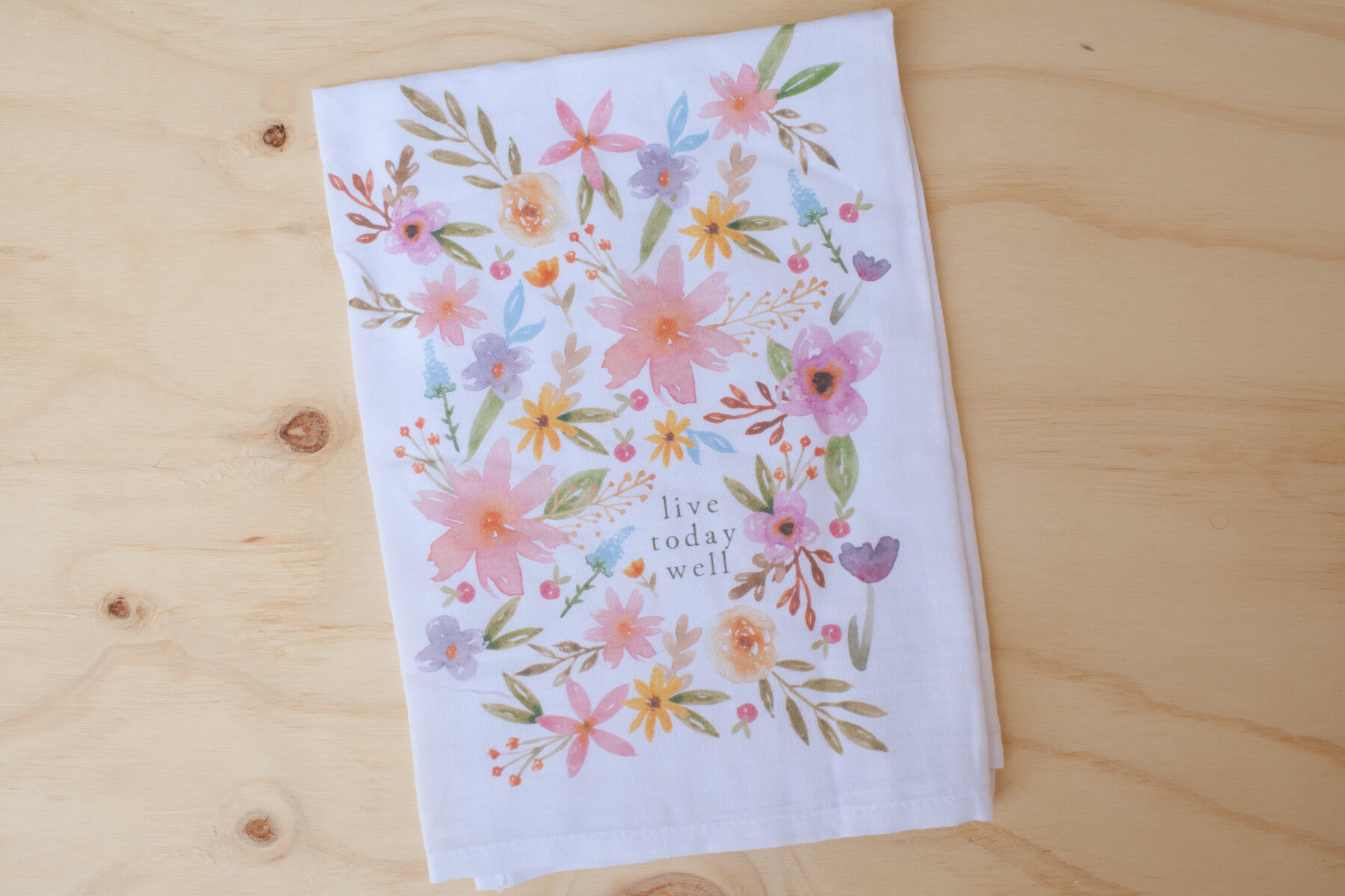 """Our new  """"Live Today Well Tea Towel""""  reminds you that this day, this moment matters."""