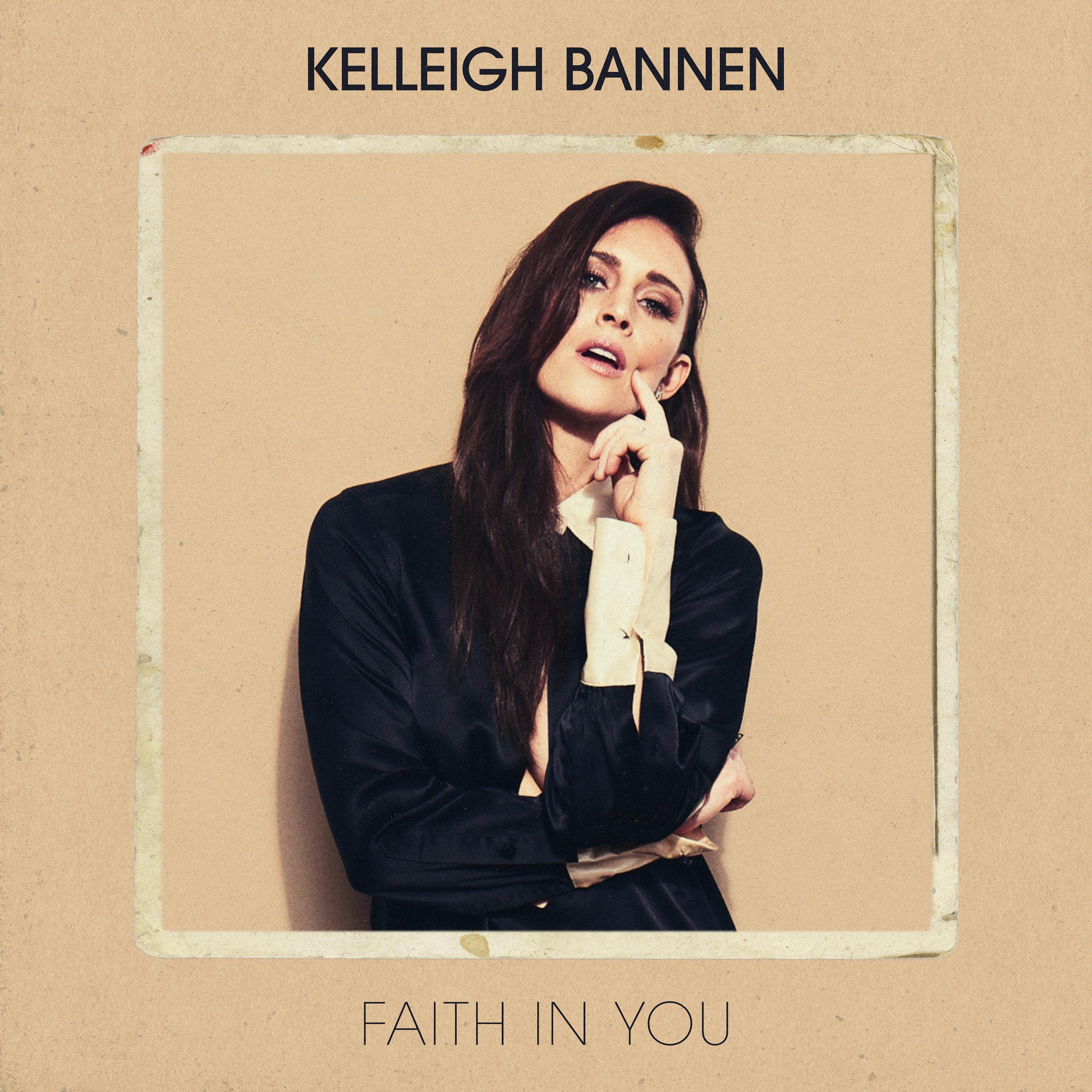 KELLEIGH_BANNEN-FAITH_IN_YOU.jpg