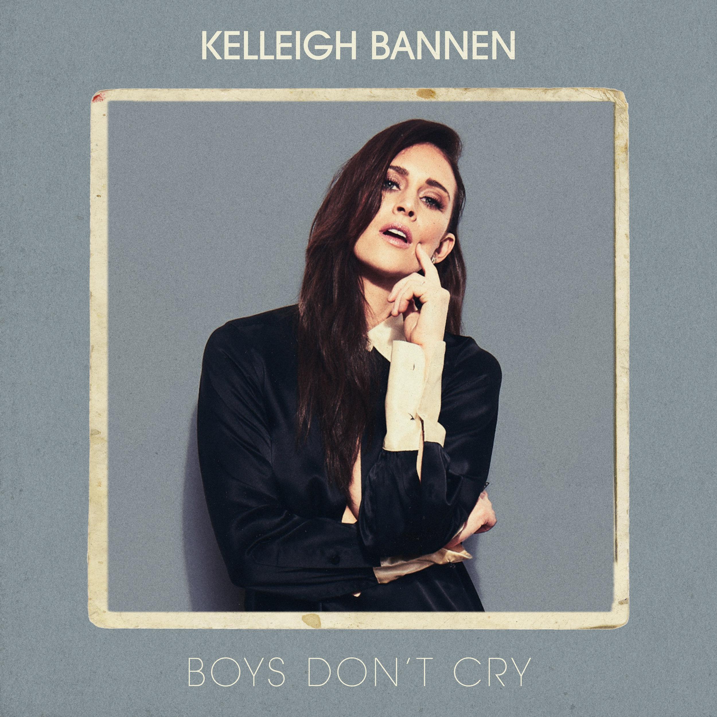 KELLEIGH_BANNEN-BOYS_DONT_CRY.jpg