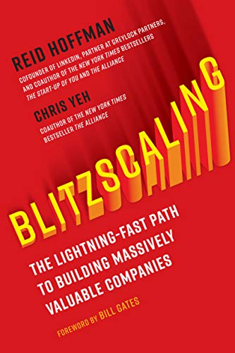 Blitzcaling: The Lightning-Fast Path to Building Massively Valuable Companies