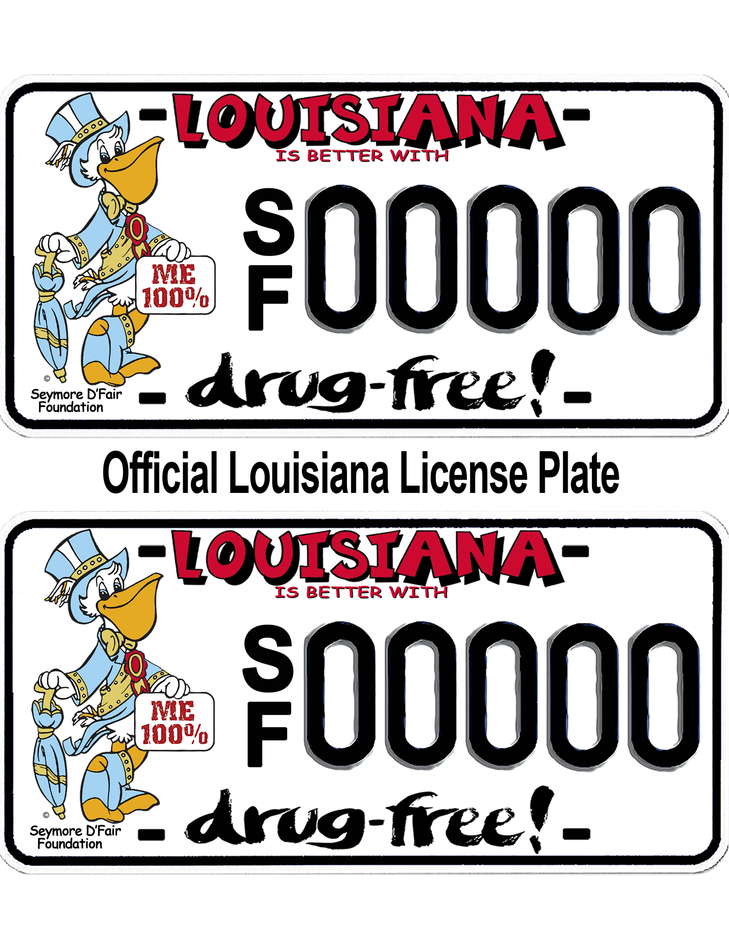 "Drug Awareness Campaign | Louisiana's Official 2019 ""Louisiana is Better with ME 100% Drug-Free"" License Plate"