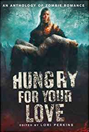 Hungry For Your Love - Romance ain't dead...it's undead.In this thrilling zombie anthology, horror fans will finally get their fill of zombie-on-zombie action, zombie-human love, and zombie smut. Because why should vampires have all the fun?This collection includes never-before-published short stories by some of today's most captivating and inventive horror authors.A wonderfully twisted undertaking , Hungry for Your Love is a many-faceted feast of love, loss, sex, heartbreak, rotting flesh, and romance from beyond the grave