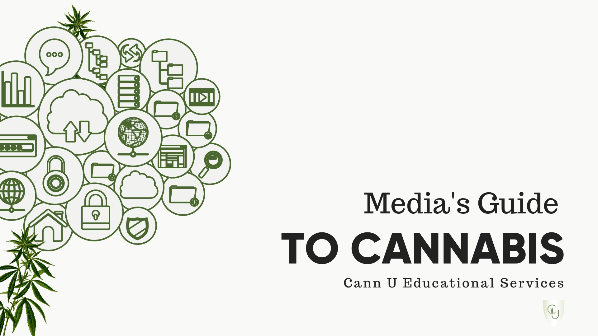 Media's Guide to Cannabis - $39 CADMedia's Guide to Cannabis is designed to aid your efforts in providing accurate and unbiased information to the public.13 modules and downloadable resources