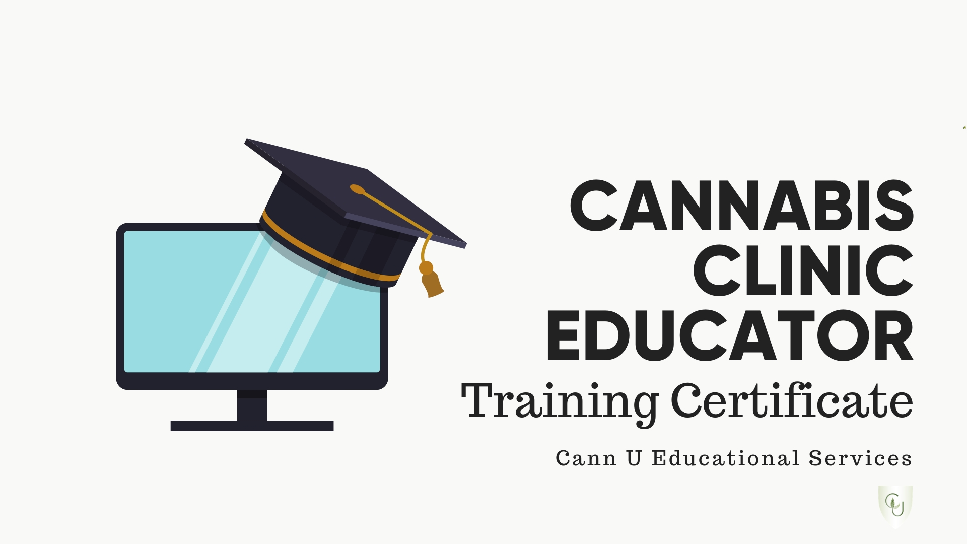 Cannabis Clinic Educator Training Certificate - $299.99 CADComprehensive cannabis education and certification to help you prepare for an exciting career as a cannabis clinic educator.18 modules and downloadable resources