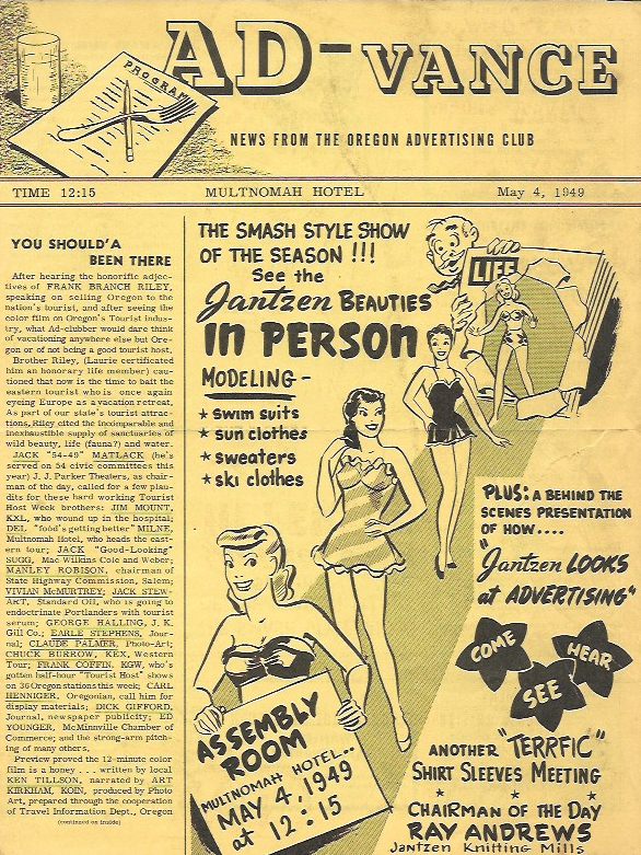"""1949 - """"The smash style of the season! See the Jantzen Beauties in person modeling; swimsuits, sun clothes, sweaters and ski clothes. Plus: A behind the scenes presentation of how Jantzen Looks at Advertising!""""Portland Advertising Club Presentation by Jantzen Clothing. AD-VANCE Newsletter, May 4, 1949."""