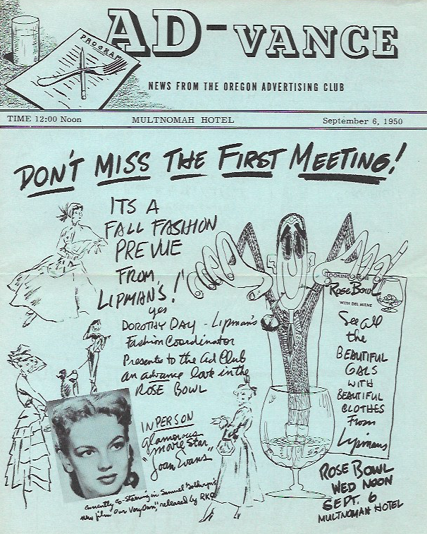 """1950 - """"Don't miss the first meeting! It's a Fall Fashion Prevue From Limpan's! Yes Dorothy Day - Lipman's Fashion Coordinator presents to the Ad Club an advance look into the Rose Bowl.""""Lipman's Portland Ad Club Presentation. AD-VANCE News from the Oregon Advertising Club, September 6th, 1950."""