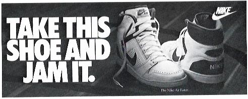 "1987 - Rosey Award Winner: Outdoor TransitNike.""Take This Shoe and Jam It.""Agency: Weiden & Kennedy"