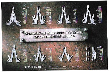 """1999 - Rosey Award Winner: PosterLeatherman.""""Normally We Make Your Life Easier, Except This Once: Choose.""""Agency: Sasquatch Advertising"""