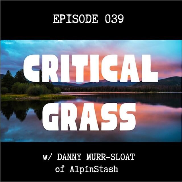 Episode 39 of the Critical Grass podcast now streaming! We talk craft cannabis with Danny of AlpinStash, don't miss it! shorturl.at/alGOT #CriticalGrass #AlpinStash #craftcannabis #boulder #colorado #craftweed #710 #420 #THC #CBD #cannabiscommunity #cannabispodcast  #medicalcannabis #cannabisextract  #cannabidiol #cannabinoids #ganja #weed #marijuana #medicalmarijuana #cannabis #hemp #hash #hashish