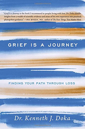 """Grief is a Journey"" by Dr. Kenneth Doka - Read more on Amazon.com"