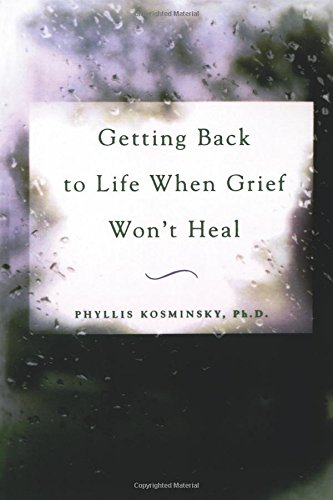 """Getting Back to Life When Grief Won't Heal"" by Dr. Phyllis Kosminsky - Read more on Amazon.com"