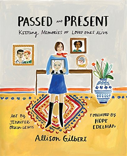 """""""Passed & Present: Keeping Memories of Loved Ones Alive"""" by Allison Gilbert - Read more on Amazon.com"""