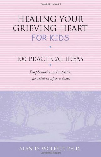 """""""Healing Your Grieving Heart: For Kids"""" by Dr. Alan Wolfelt - Read more on Amazon.com"""