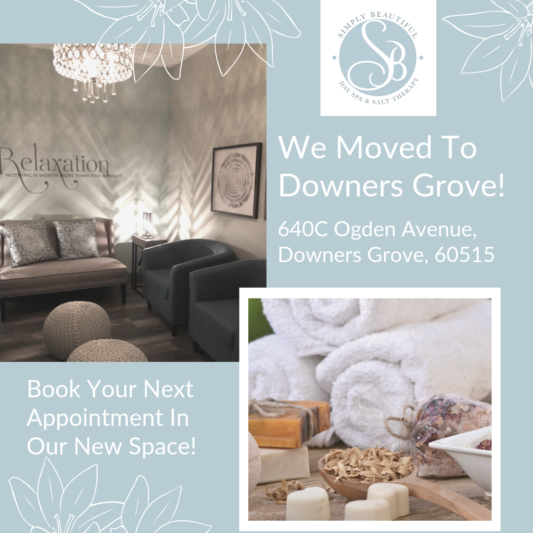 Lombard, you've been good to us but we are excited to make new memories in Downer's Grove. We are officially in Downer's Grove and ready to show off our new Simply Beautiful Spa and Salt Therapy Room. Stop in, say hello, book your next appointment, and welcome us to the neighborhood, Downer's Grove. We can't wait to make an already beautiful town a Simply Beautiful town.