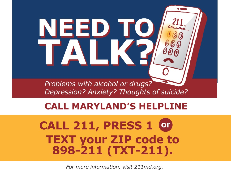 Maryland crisis helpline - Maryland's Crisis Helpline is available 24 hours a day, 365 days a year. You can utilize the helpline for information about naloxone access, drug treatment, suicide prevention, mental health resources, or just to talk.