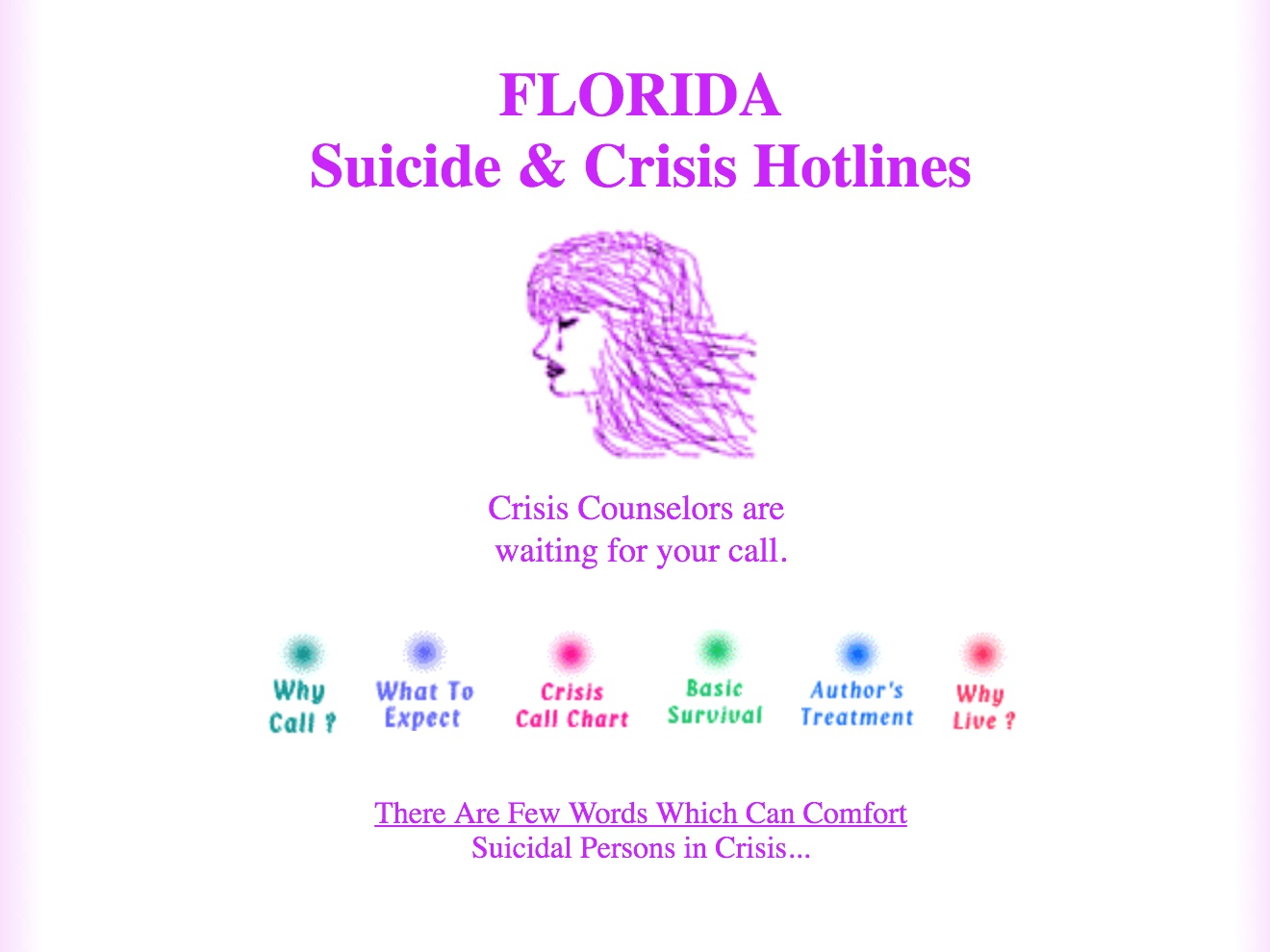 Florida hotlines - Various suicide and crisis hotline resources. Many hotlines have county-specific availability.