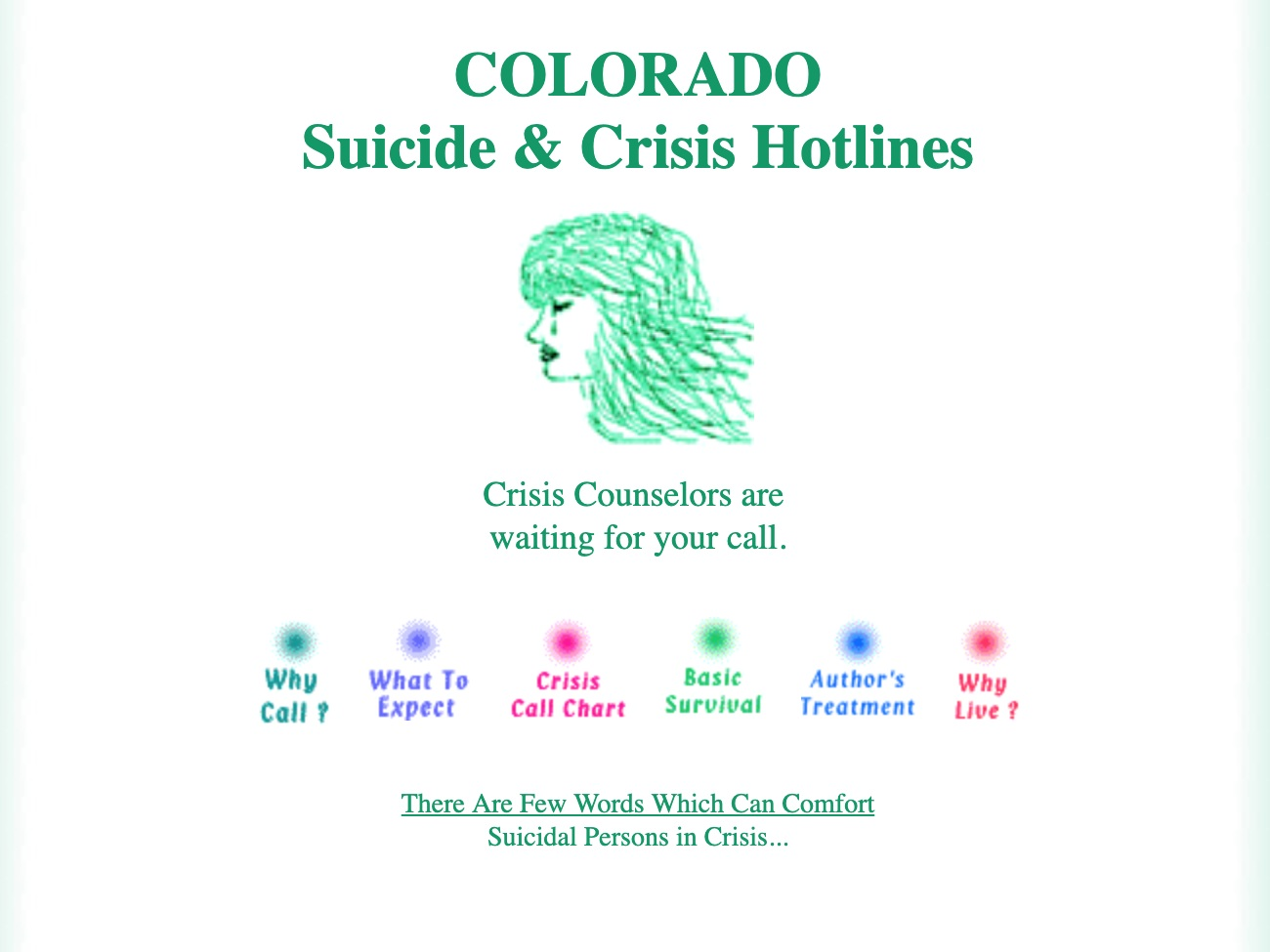 colorado hotlines - Colorado has several crisis hotlines that are available 24 hours a day, 7 days a week.
