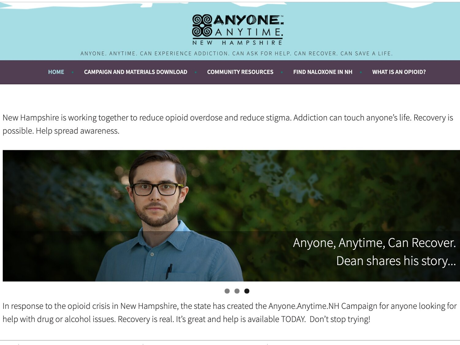 anyone, anytime - In response to the opioid crisis in New Hampshire, the state has created the Anyone.Anytime.NH Campaign for anyone looking for help with drug or alcohol issues.
