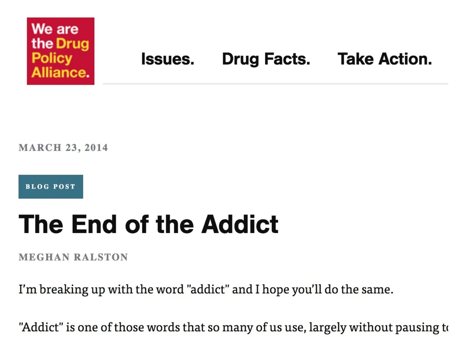 """The End of the Addict - This blog post by Meghan Ralston of Drug Policy Alliance reminds us that """"Addict is a word so singularly loaded with stigma and contempt that it's somewhat appalling that we continue to let it be used so easily and indiscriminately."""""""