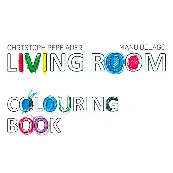 Living Room - Colouring Book (Christoph Pepe Auer & Manu Delago) (2010) -
