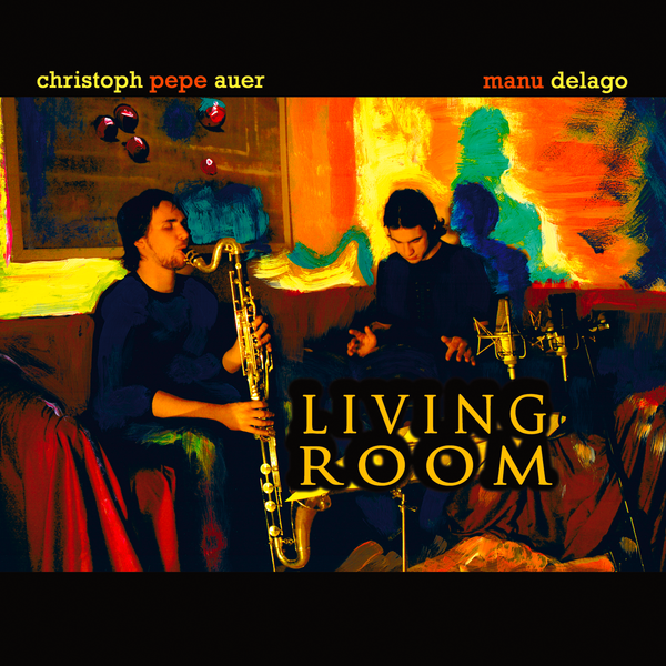 Living RoomChristoph Pepe Auer & Manu Delago (2007) -