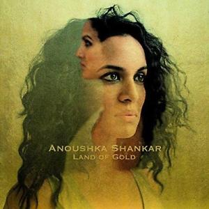 ANOUSHKA SHANKARLand of Gold (2016) -