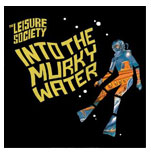 THE LEISURE SOCIETYInto the murky water (2011) -