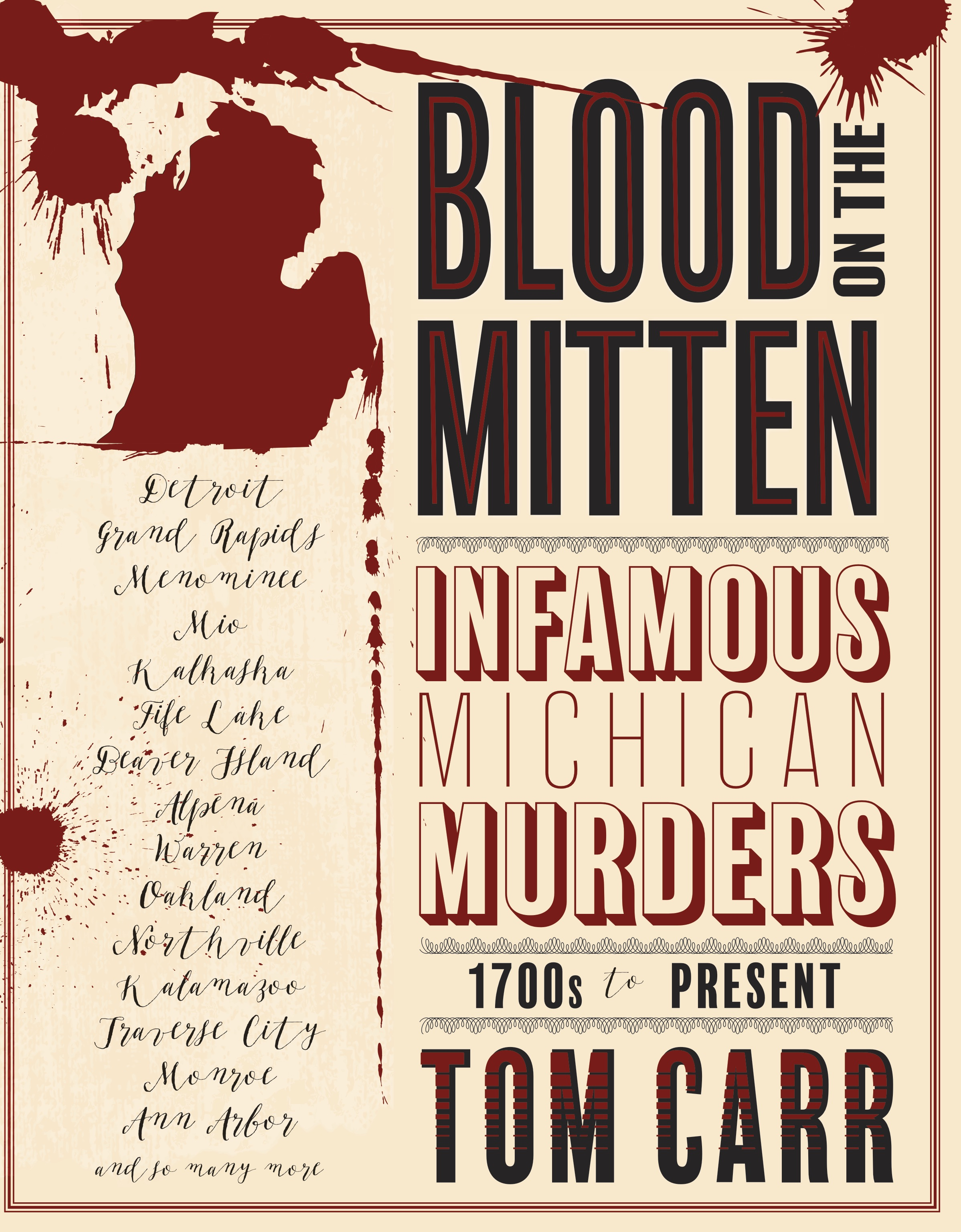 """- In this hugely effective debut, Tom Carr sheds keen illumination upon a regional inventory of killers, kooks, cutthroats & the aggressively unhinged. The tales are horrific and humorous by turns — grisly, goofy, poignant dispatches expertly summated by a skilled veteran reporter who's no stranger to the back stairs habituated by a true sleuth. Story telling at its fully imagined best.— Ben Hamper, author, """"Rivethead""""More about the bookBuy the book on Amazon"""
