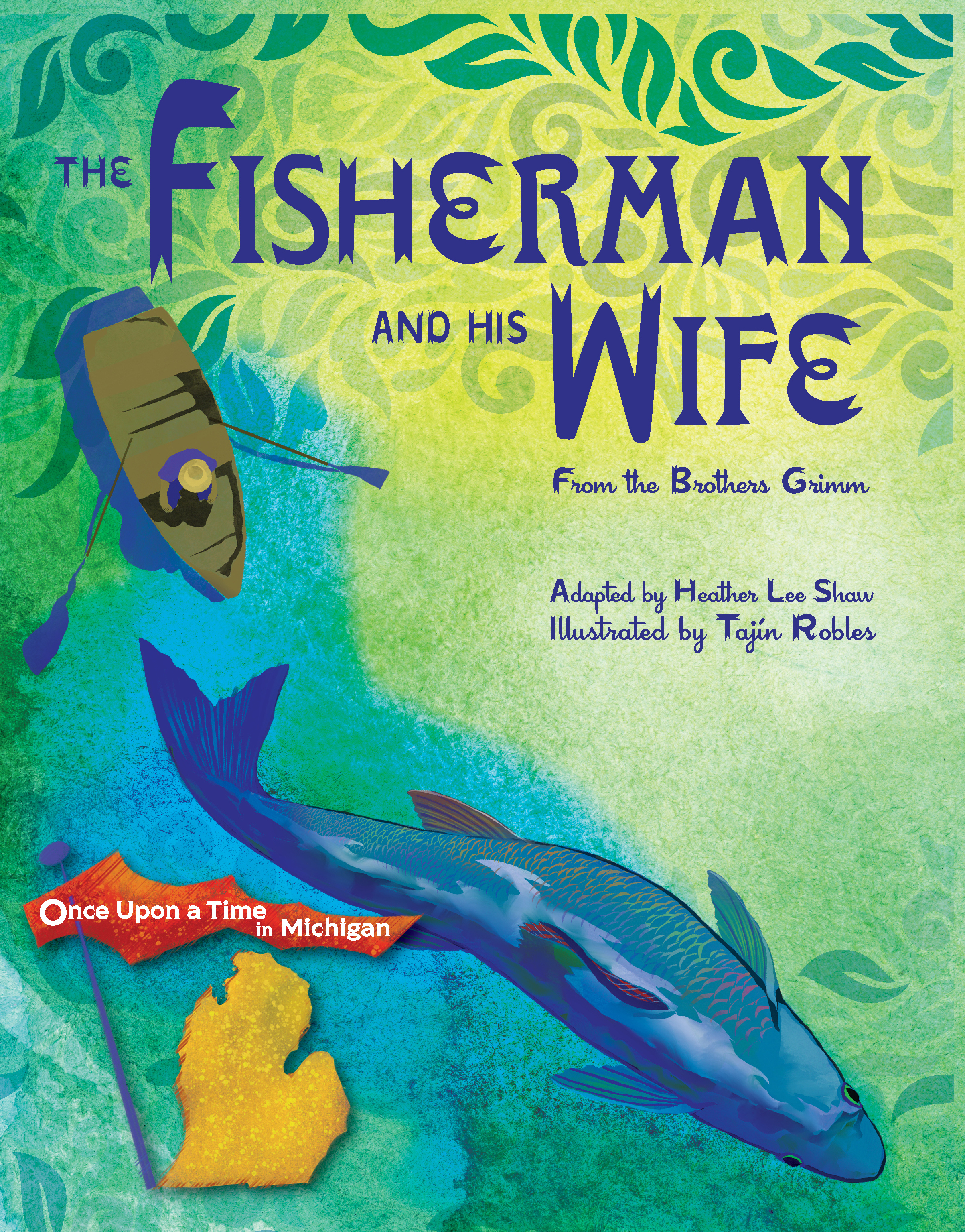 - In this fable, a poor northern Michigan fisherman catches a magic fish. When he tells his wife that he released the fish without asking for a reward, she makes it clear that what the fisherman's wife wants, the fisherman's wife gets.More about the bookBuy the book on Amazon