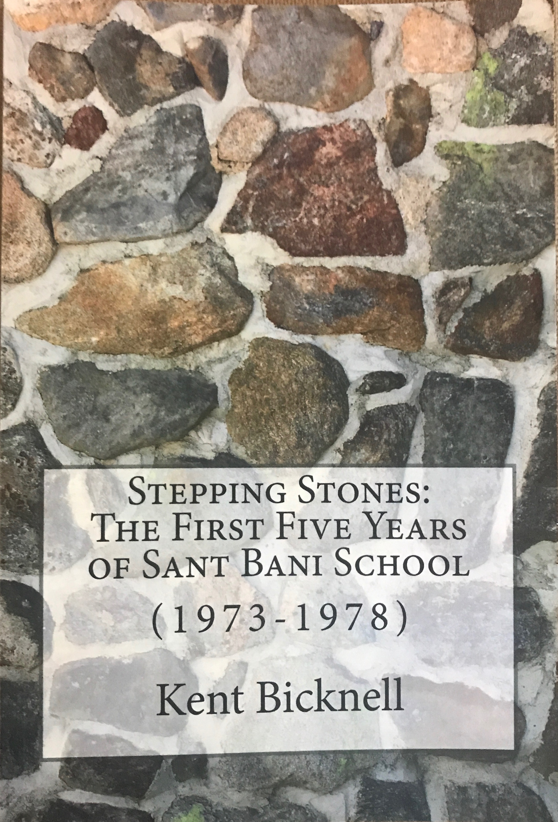 Stepping Stones: The First Five Years of Sant Bani School