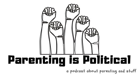 Parenting is Political!.png
