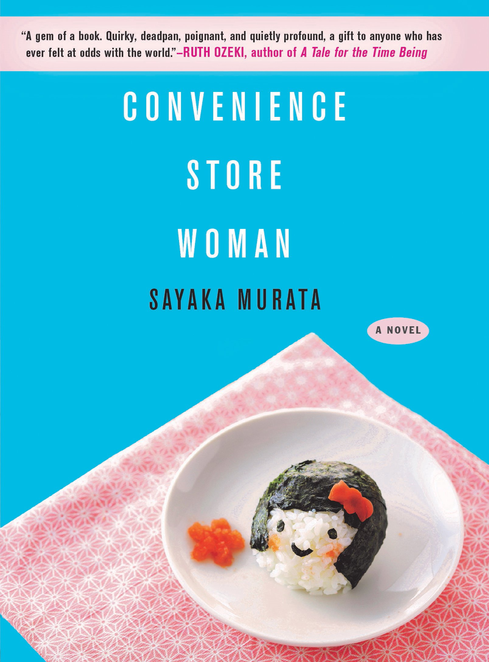 Convenience Store Woman by Sayaka Murata, Ginny Tapley Takemori (Translator)