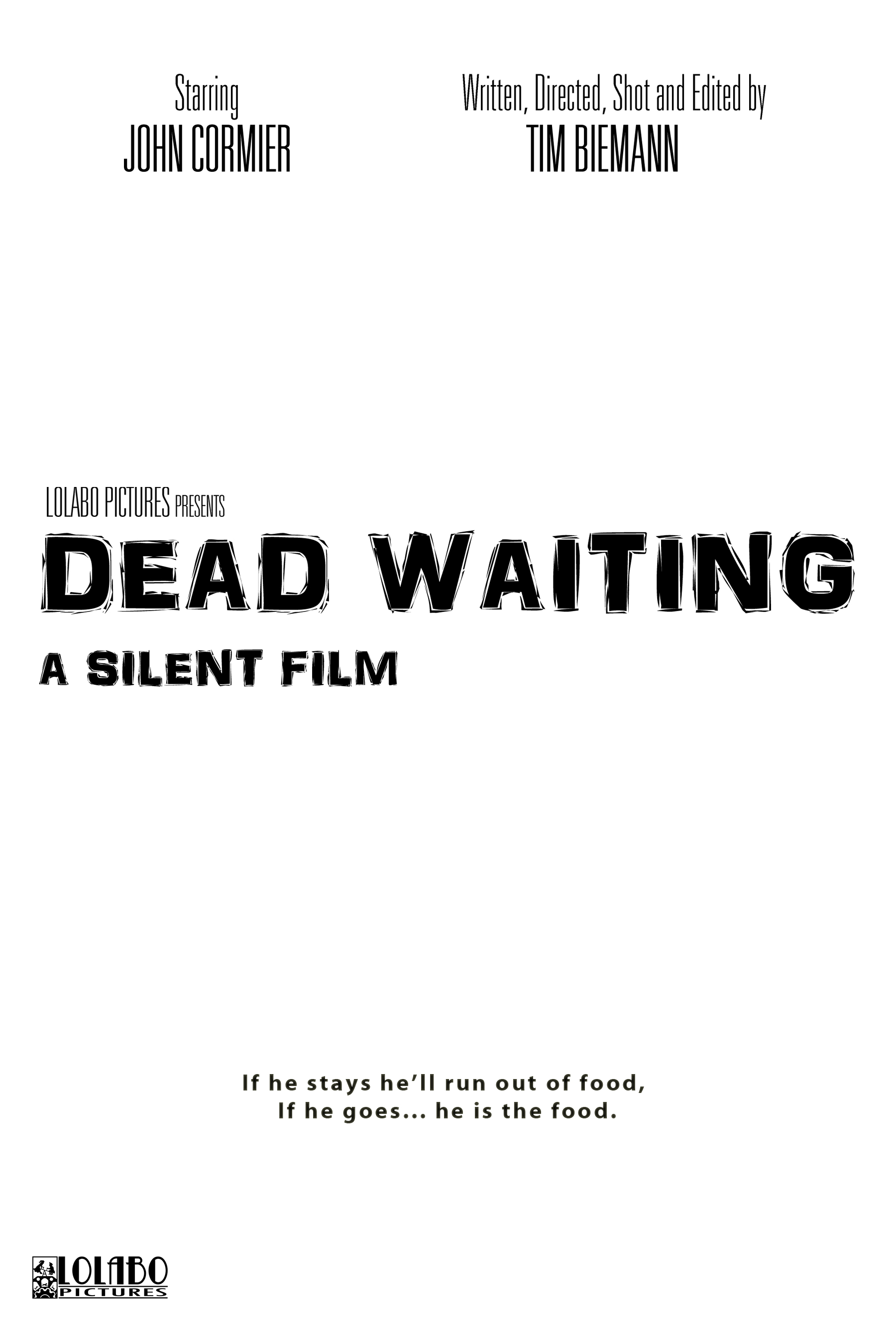 Dead Waiting - The zombie apocalypse has happened. One man, locked in an empty apartment building, lives out his days feeding off of the abandoned goods left behind. But how long can it last? As time ticks away the man must prepare for the inevitable day when he has leave.