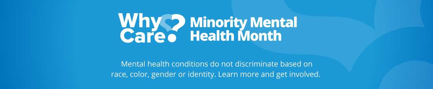 Why Care? Minority Mental Health Month
