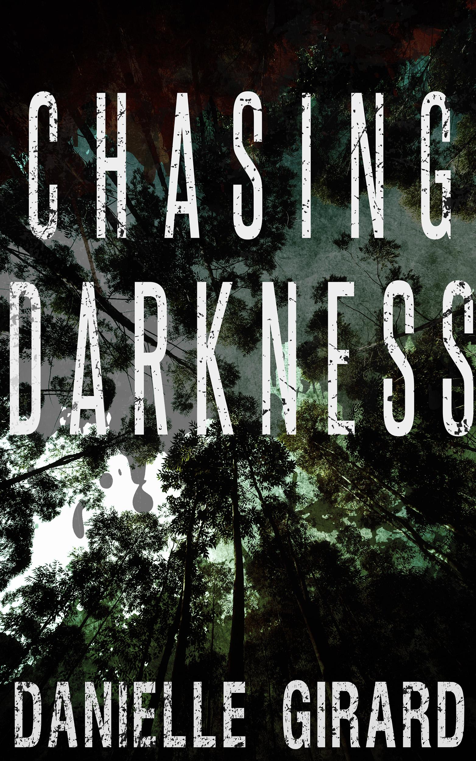 chasing darkness -