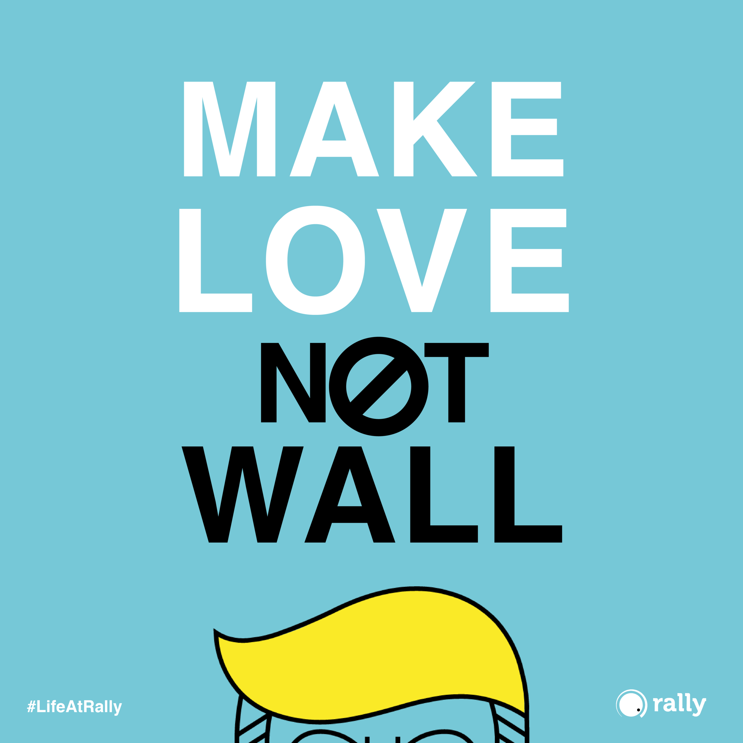 07 MAKE LOVE NOT WALL INSTA.png