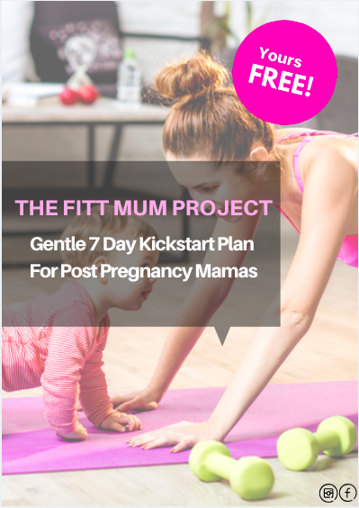 Download your FREE 7 Day Kickstart Plan for Post Pregnancy Mamas today! -
