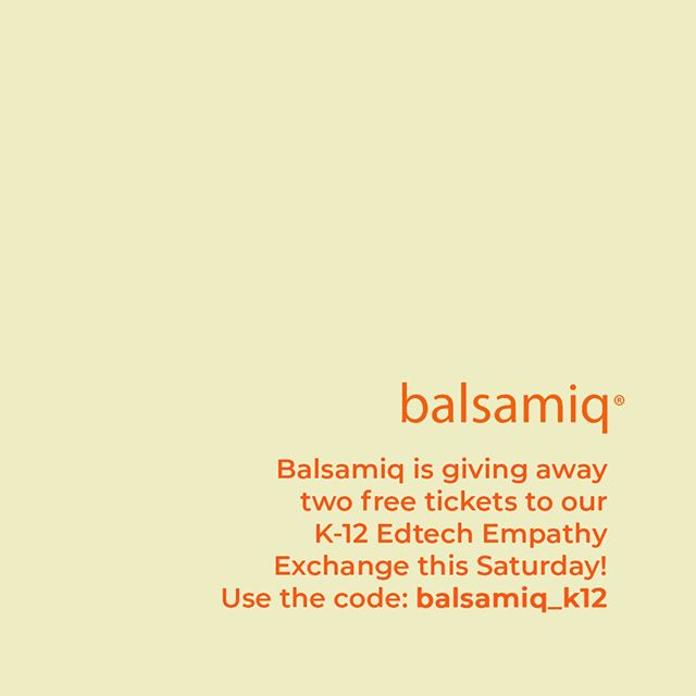 "ATTENTION: Our sponsor, @Balsamiq is giving away 2 FREE tickets to our K-12 Edtech Empathy Exchange this Saturday! Use the code: ""balsamiq_k12"" here 👉🏻 http://bit.ly/ednestE4"