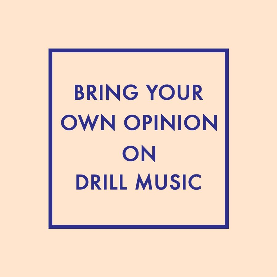 Episode 6: Bring Your Own Opinion on Drill Music